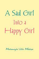 A Sad Girl into a Happy Girl