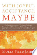 With Joyful Acceptance  Maybe