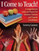 I Come to Teach!: A Comprehensive Guide and Planner for ...