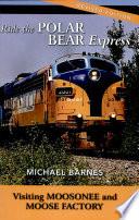 Ride The Polar Bear Express Book PDF