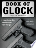 """Book of Glock: A Comprehensive Guide to America's Most Popular Handgun"" by Robert A. Sadowski, Stanley J. Ruselowski"