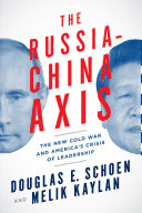 The Russia China Axis