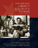 Liberty  Equality  Power  A History of the American People  Vol  II  Since 1863  Concise Edition