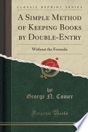 A Simple Method of Keeping Books by Double-Entry