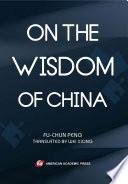 ON THE WISDOM OF CHINA Book PDF