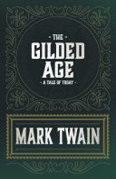 The Gilded Age - A Tale of Today [Pdf/ePub] eBook