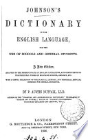 Johnson s Dictionary of the English language  for the use of schools  With a collection of philological  literary  and historical articles