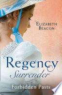 Regency Surrender  Forbidden Pasts  Lord Laughraine s Summer Promise   Redemption of the Rake Book