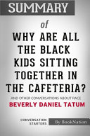 Summary of Why Are All the Black Kids Sitting Together In The Cafeteria?
