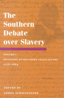 The Southern Debate Over Slavery: Petitions to Southern legislatures, 1778-1864