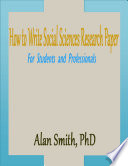 How to Write Social Sciences Research Paper  For Students and Professionals Book
