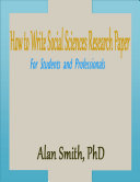How to Write Social Sciences Research Paper: For Students and Professionals