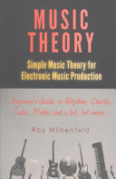 Music Theory: Simple Music Theory for Electronic Music Production