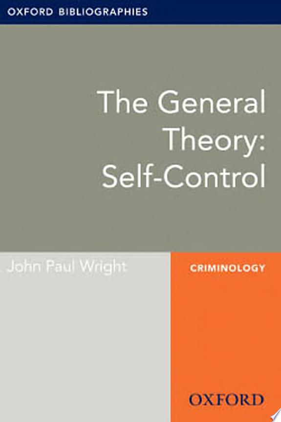 The General Theory: Self-Control: O