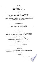 The Works of Francis Bacon: Miscellaneous writings in philosophy, morality and religion