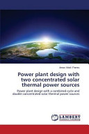 Power Plant Design with Two Concentrated Solar Thermal Power Sources