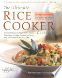 """The Ultimate Rice Cooker Cookbook: 250 No-Fail Recipes for Pilafs, Risottos, Polenta, Chilis, Soups, Porridges, Puddings, and More, from Start to Finish in Your Rice Cooker"" by Beth Hensperger, Julie Kaufmann"