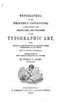 Typographia; Or, The Printer's Instructor