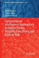 Computational Intelligence Applications to Option Pricing  Volatility Forecasting and Value at Risk Book