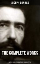 THE COMPLETE WORKS OF JOSEPH CONRAD     Novels  Short Stories  Memoirs  Essays   Letters