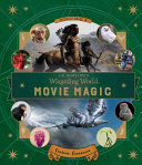 J. K. Rowling's Wizarding World: Movie Magic Volume Two: Curious Creatures