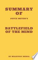 Summary of Joyce Meyer s Battlefield of the Mind