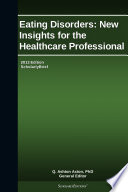 Eating Disorders New Insights For The Healthcare Professional 2013 Edition Book PDF