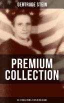 GERTRUDE STEIN Premium Collection: 60+ Stories, Poems & Plays in One Volume [Pdf/ePub] eBook