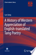 A History Of Western Appreciation Of English Translated Tang Poetry