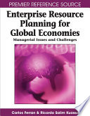 Enterprise Resource Planning for Global Economies: Managerial Issues and Challenges
