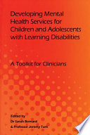 Developing Mental Health Services For Children And Adolescents With Learning Disabilities Book PDF