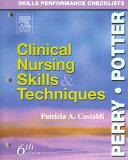 Skills Performance Checklists to Accompany Clinical Nursing Skills & Techniques