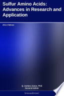 Sulfur Amino Acids  Advances in Research and Application  2011 Edition