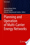 Planning and Operation of Multi Carrier Energy Networks