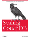 Scaling CouchDB: Replication, Clustering, and Administration - Seite 8