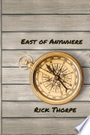 East of Anywhere: Six Unlikely Poets on a Journey to Heal