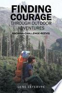 Finding Courage Through Outdoor Adventures
