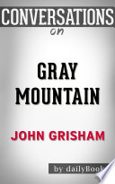 Gray Mountain A Novel By John Grisham Conversation Starters Book