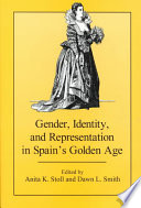 Gender  Identity  and Representation in Spain s Golden Age