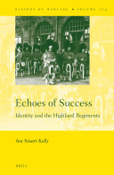 Echoes of Success  Identity and the Highland Regiments