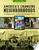America s Changing Neighborhoods  An Exploration of Diversity through Places  3 volumes