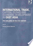 International Trade, Capital Flows, and Economic Development in East Asia