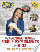 Kate the Chemist  The Awesome Book of Edible Experiments for Kids Book