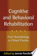 Cognitive and Behavioral Rehabilitation