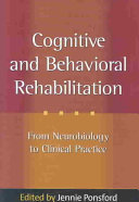 Cognitive and behavioral rehabilitation: From neurobiology to clinical practice