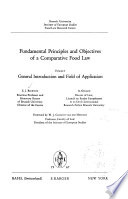 Fundamental Principles and Objectives of a Comparative Food Law: General introduction and field application