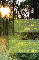 Life s Too Short for Anything But Love