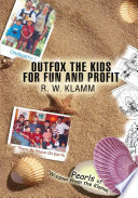 Read Online OUTFOX THE KIDS FOR FUN AND PROFIT For Free