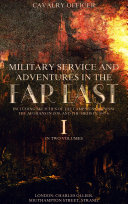 Military Service and Adventures in the Far East: Vol.1 (of 2) Pdf/ePub eBook