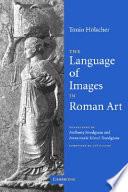 The Language Of Images In Roman Art PDF